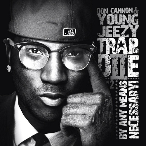 Don Cannon Young Jeezy Trap Or Die 2 Front Cover