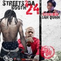 Streets 2 Da Booth 24 (Hosted By San Quinn) mixtape cover art