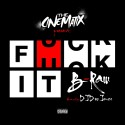 B-Raw - F*ck It mixtape cover art
