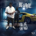 Big Wayne - Still Dat Same Nigga mixtape cover art