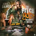 Binky Bandz - The Pitch God (Patiently Waiting) mixtape cover art