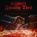 Dozeboyz - Family Ties (Loyalty Over Royalty) mixtape cover art