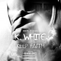 K. White - Keep Faith mixtape cover art
