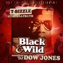 T-Bizzle - Black & Wild mixtape cover art