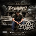 Tral Wayz - Back 2 My Old Wayz mixtape cover art