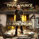 Tral Wayz - Pressure Makes Diamonds mixtape cover art