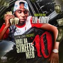 What Da Streets Need 10 (Hosted By Lil Lody) mixtape cover art