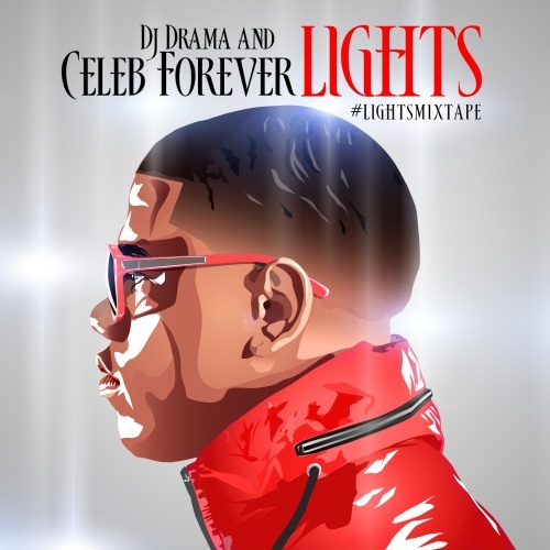 Celeb Forever – Lights (Hosted By DJ Drama) [Mixtape]