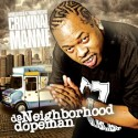 Criminal Manne - Da Neighborhood Dopeman mixtape cover art