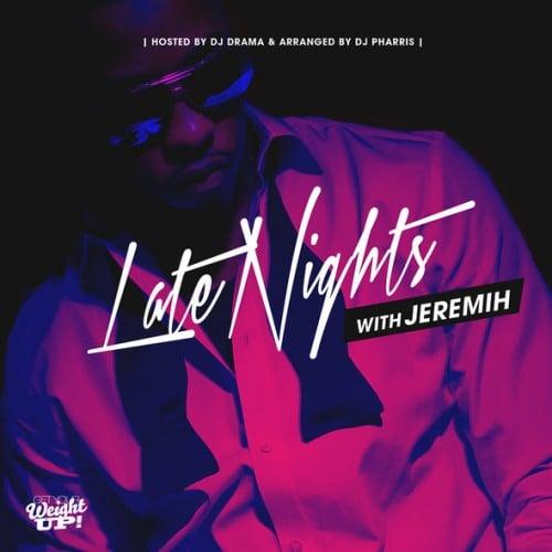 Jeremih - Late Nights With Jeremih - DJ Drama, DJ Pharris