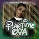 Kristyle - Playtime Ova mixtape cover art