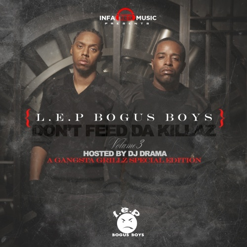 L.E.P. Bogus Boys – Don't Feed Da Killaz 3 (Hosted by DJ Drama)