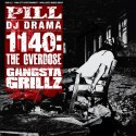 Pill - 1140: The Overdose (Gangsta Grillz) mixtape cover art