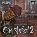 Plies - On Trial 2 mixtape cover art