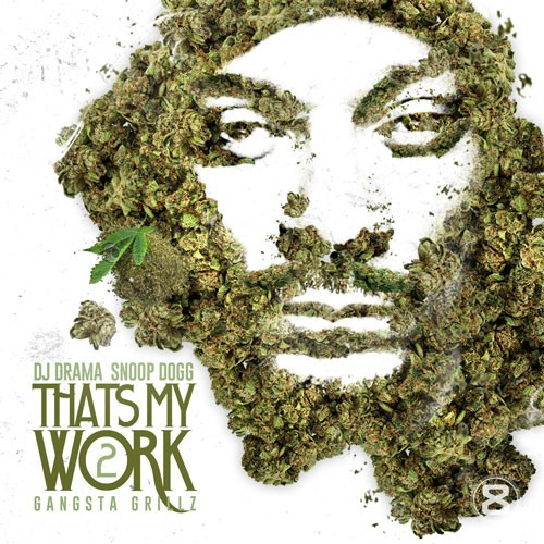 http://images.livemixtapes.com/artists/drama/snoop_dogg-thats_my_work/cover.jpg