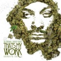 Snoop Dogg - That's My Work mixtape cover art
