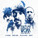 Snoop Dogg & Tha Dogg Pound Gang - That's My Work 5 mixtape cover art