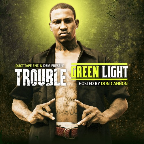 Trouble – Green Light [Mixtape] (NO DJ)