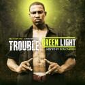 Trouble - Green Light mixtape cover art