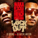 Waka Flocka & French Montana - Lock Out mixtape cover art