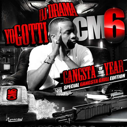 Yo Gotti - Cocaine Muzik 6 (Gangsta Of The Year) - DJ Drama: http://www.livemixtapes.com/mixtapes/14331/yo_gotti_cocaine_muzik_6.html