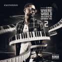 Zaytoven - Where Would The Game Be Without Me 2 mixtape cover art