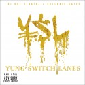 DollaBillGates - Y.S.L. (Yung Switch Lanes) mixtape cover art