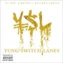 DollaBillGates - Y.S.L. (Yung Switch Lanes) mixtape cover art