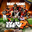 Beat Gang - Who Dey? mixtape cover art