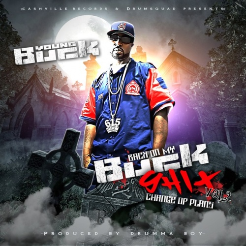 Young Buck & Drumma Boy – Back On My Buck Shit 2: Change Of Plans [Mixtape]