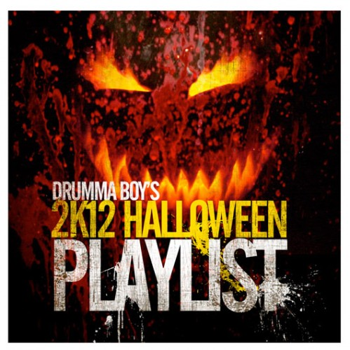 Drumma Boy's 2K12 Halloween Playlist [Mixtape]