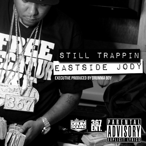 Eastside Jody – Still Trappin [Mixtape]