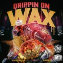 Drippin On Wax mixtape cover art