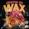 Drippin On Wax mixtape cover art