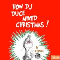 How DJ Duce Mixed Christmas mixtape cover art
