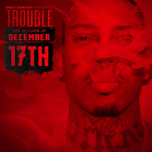 http://images.livemixtapes.com/artists/ducttapeent/trouble-the_return_of_december_17th/cover.jpg