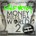 Fred Money - Money Rules Tha World 2 (Hosted By JR Writer) mixtape cover art