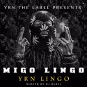 Migo Lingo (Hosted By YRN Lingo) mixtape cover art