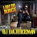 OJ Da Juiceman - I Am Da Juice mixtape cover art