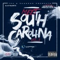 Meet South Carolina (Hosted By King Earl & Prince Keels) mixtape cover art