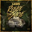 Leon - Refuse To Starve mixtape cover art