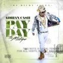 Adrian Cash - Pay Day mixtape cover art