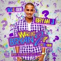 Bryan J - Who Is Bryan J? mixtape cover art