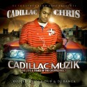 Cadillac Chris - Cadillac Muzik mixtape cover art
