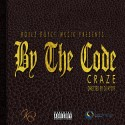 Craze - By The Code mixtape cover art