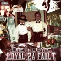 Dre The Gypc - Loyal 2 A Fault mixtape cover art