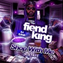 Fiend King - Shop With Me mixtape cover art