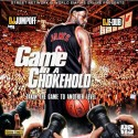 Game In A Chokehold (#TakinTheGameToAnotherLevel) mixtape cover art