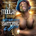 J Moolah - Never Switching Up mixtape cover art