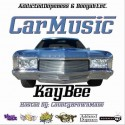 Kay Bee - Car Music mixtape cover art